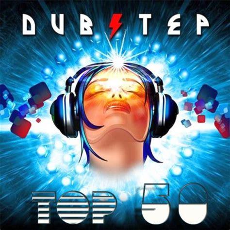 list of best dubstep songs top dubstep tracks at trackitdown