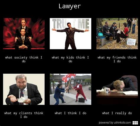 I Thought Attorneys And Lawyers Were The Same Guess I Was Wrong by Image 259046 What Think I Do What I Really