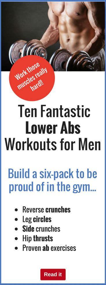 ten fantastic  abs workouts  men build   pack