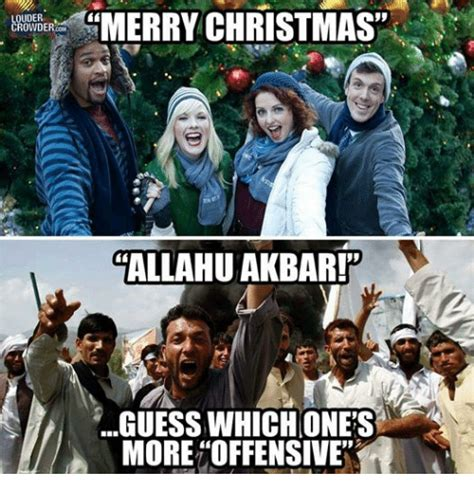 Offensive Christmas Meme - crowder merry christmas louder allahu akbar