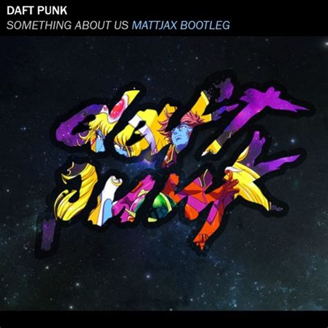 daft punk something about us daft punk something about us mattjax remix