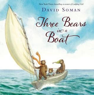 three in a boat books three bears in a boat by david soman reviews discussion