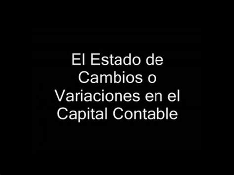 el capital en el el estado de cambios o variaciones en el capital contable youtube