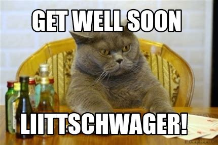 Soon Meme Generator - meme creator get well soon liittschwager meme generator