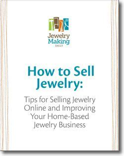 make money selling jewelry free jewelry projects you to make business