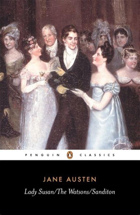 lady susan by jane austen reviews discussion bookclubs lady susan the watsons sanditon by jane austen reviews
