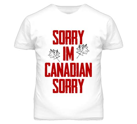 Tshirt Canada Bdc sorry im canadian sorry graphic t shirt