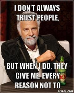 Trust No One Meme - no trust meme 28 images trust no one especially
