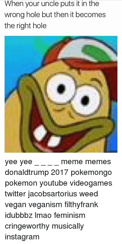 Wrong Hole Turtle Meme - funny yee memes of 2017 on sizzle yees