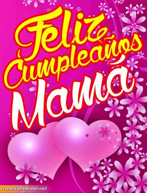 frases de cumple anos para mama feliz cumpleanos mama www imgkid com the image kid has it