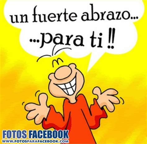 imagenes abrazos fuertes justt on pinterest good morning quotes monday blessings