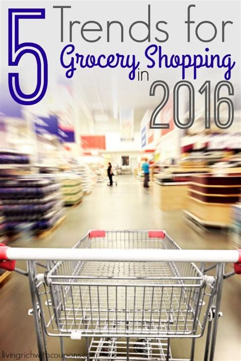 What Trends Are You Most Excited About by Top Trends For Grocery Shopping In 2016living Rich With