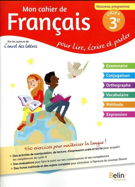 libro franais 3e cahier livre mon cahier de fran 231 ais pour lire 233 crire et parler 3e collectif