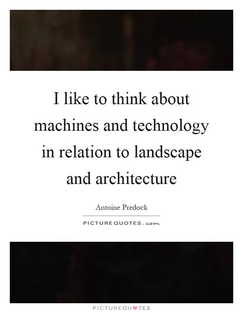 Landscape Architecture Quotes Architecture Quotes Sayings Architecture Picture