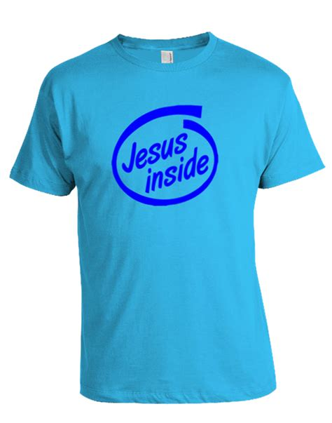 Kaos Intel Inside by Quot Jesus Inside Quot T Shirt Blue Font T Shirt