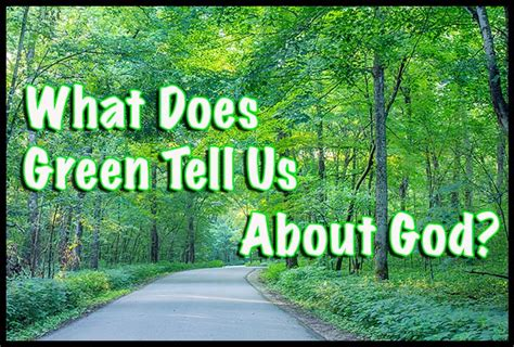 what does the color green in the bible god and the color green the visual bible verse of