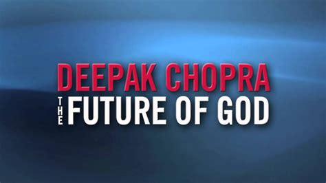 Buku The Future Of God By Deepak Chopra deepak chopra the future of god trailer