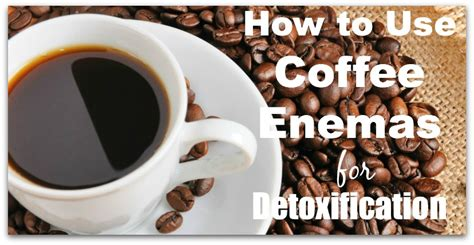 Coffee For Detox by How To Use Coffee For Detoxification