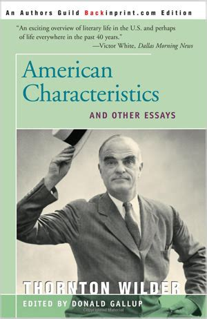 Classic American Essayists by American Characteristics And Other Essays Thornton Wilder Society