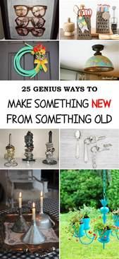25 genius ways to make something new from something old