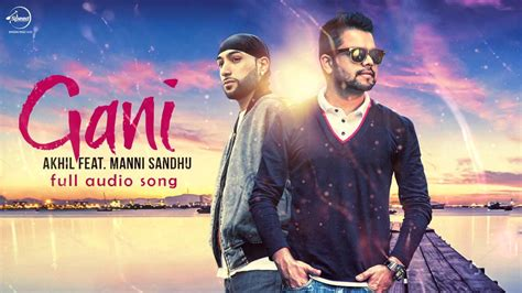 song akhil akhil feat manni sandhu gani audio song