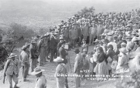 imagenes de la revolucion mexicana en sonora para carlos del castillo venegas el quot capi quot en sus
