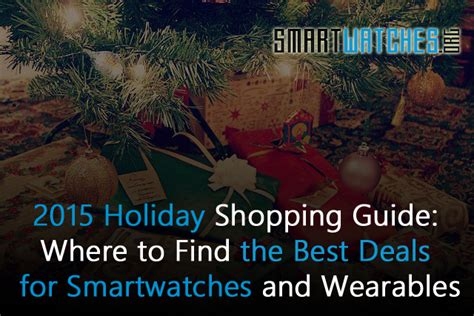 Shopping Guide Where To Buy | 2015 holiday shopping the best deals for smartwatches and