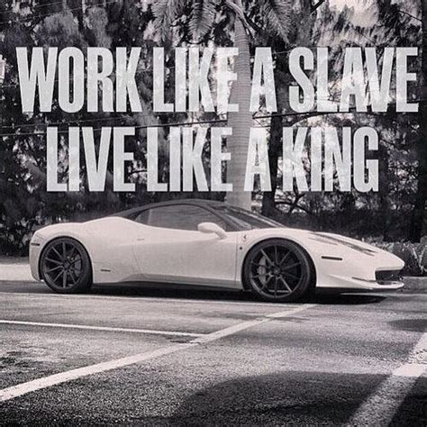 working like a work like a live like a king picture quotes