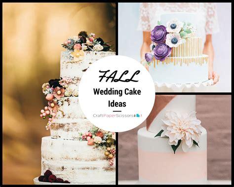 wedding cake ideas for fall fall wedding cake ideas craft paper scissors