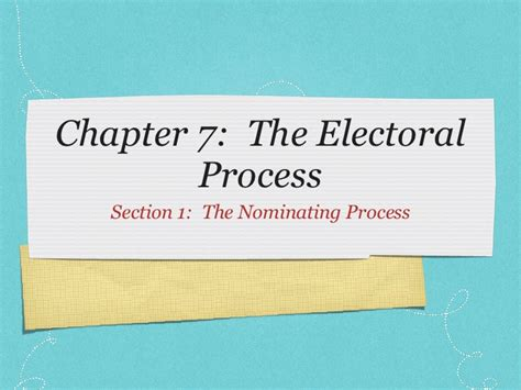 chapter 7 section 1 the nominating process chapter 7 government by maggiecrutchfield s