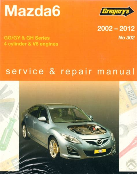 motor repair manual 2007 mazda mazdaspeed 3 lane departure warning mazda6 2002 2012 gregorys workshop repair manual workshop car manuals repair books