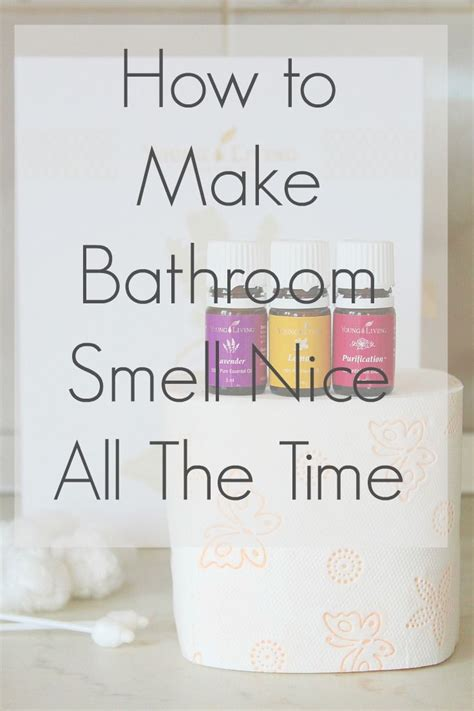 how to make your bathroom smell nice toilets nice and paper