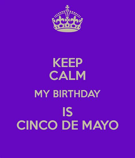 imagenes de keep calm and is my birthday keep calm my birthday is cinco de mayo poster ariel