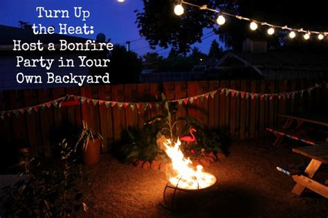 backyard bonfire party ideas turn up the heat host a bonfire party in your own backyard