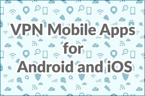 best vpn app ios vpn mobile apps for android and ios adoriasoft
