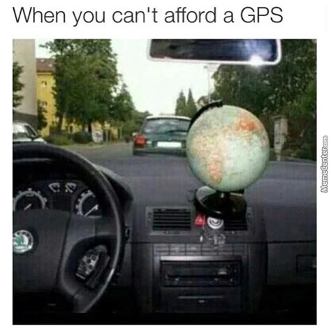 Gps Meme - gps improvizing by otrebot meme center