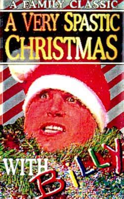 spastic christmas  billy