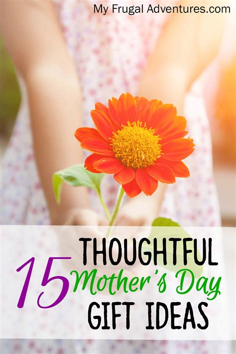 15 most thoughtful frugal mother s day gift ideas frugal beautiful 15 thoughtful mother s day gift ideas my frugal adventures