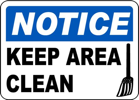 free printable keep area clean signs notice keep area clean sign by safetysign com d5682