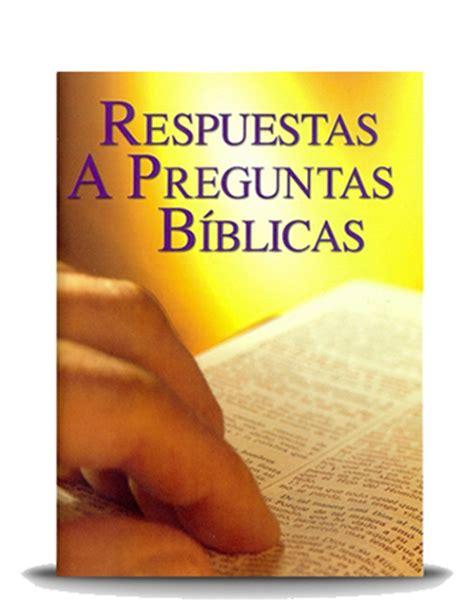 preguntas de la biblia y su respuesta preguntas y respuestas biblicas