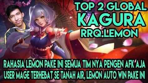 tutorial kagura rrq lemon hal yang gw pelajari dari top 2 global kagura rrq lemon