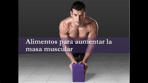 alimentos  aumentar la  muscular youtube