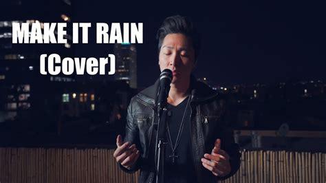 ed sheeran make it rain make it rain steve hong cover ed sheeran youtube