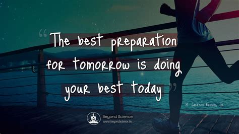 the best pictures of today inspirational quotes the best preparation for tomorrow is