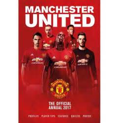 manchester united f c official 1785494821 official manchester united f c annual book 2017 xmas football gift