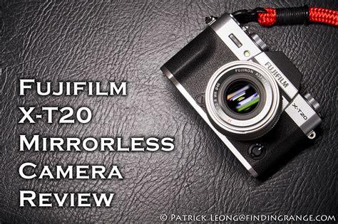mirrorless reviews fujifilm x t20 mirrorless review