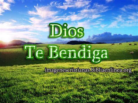 imagenes cristianas dios te bendiga im 225 genes que dicen dios te bendiga imagenes cristianas