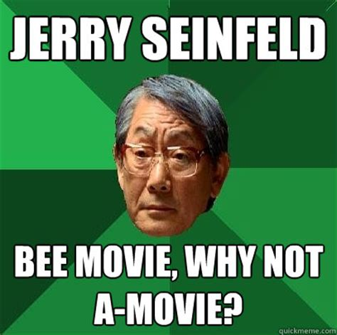 Meme Jerry - jerry seinfeld bee movie why not a movie high