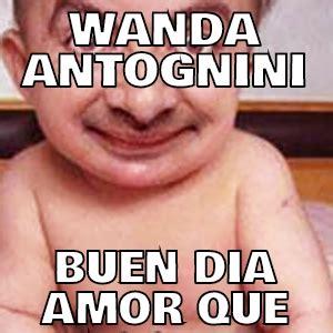 Buen Dia Meme - wanda antognini buen dia amor que memes en quebolu