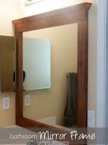 frames for mirrors in bathroom bathroom mirror re v part 2